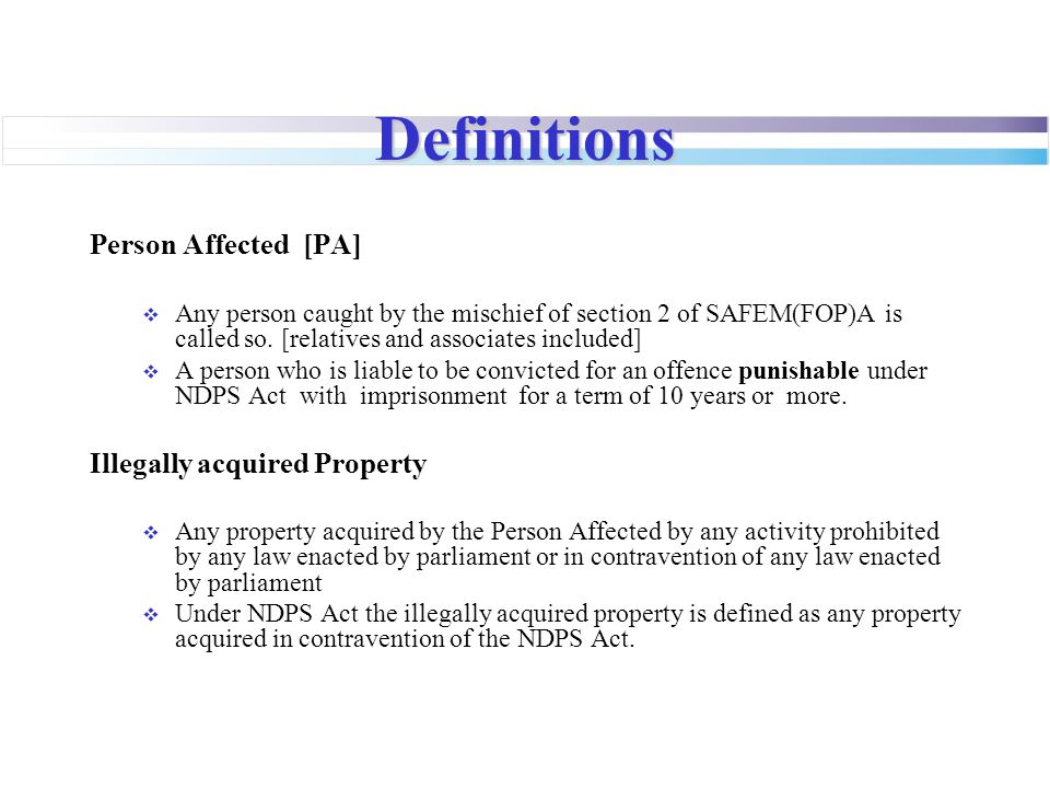Definitions Person Affected [PA] Illegally acquired Property